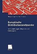 Europ?ische Distributionsnetzwerke: Voraussetzungen, Projektablauf, Fallbeispiele