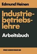 Industriebetriebslehre -- Arbeitsbuch: Fragen Und Aufgaben Antworten Und L?sungen