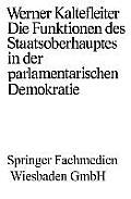 Die Funktionen Des Staatsoberhauptes in Der Parlamentarischen Demokratie