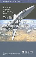 The Need for an Integrated Regulatory Regime for Aviation and Space: ICAO for Space?