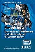 European Identity Through Space: Space Activities and Programmes as a Tool to Reinvigorate the European Identity