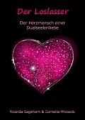 Der Loslasser: Der Herzmensch einer Dualseelenliebe
