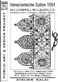 PADP-Script 008: Venezianische Spitze 1591 No.1: Lochspitze u. Richelieustickerei, Designerspitze, Vorlagen, Muster, Motive