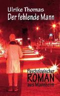 Der fehlende Mann: Psychologischer Roman aus Mannheim