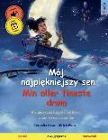 M?j najpiękniejszy sen - Min aller fineste dr?m (polski - norweski): Dwujęzyczna książka dla dzieci, z audiobookiem do pobrania