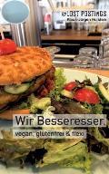 Wir Besseresser: vegan, glutenfrei & Flexi