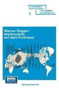 Weltmodelle Auf Dem Pr?fstand: Anspruch Und Leistung Der Weltmodelle Von J. W. Forrester Und D. Meadows
