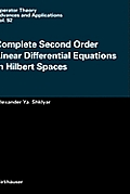 Complete Second Order Linear Differential Equations in Hilbert Spaces