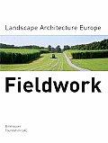 Fieldwork Landscape Architecture Europe