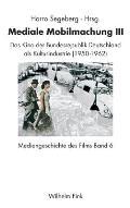 Mediengeschichte Des Films 06. Mediale Mobilmachung III