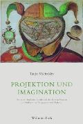 Projektion Und Imagination