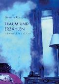 Traum Und Erzählen in Literatur, Film Und Kunst