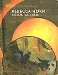Rebecca Horn: Moon Mirror