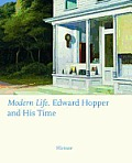Modern Life: Edward Hopper and His Time - Second Edition