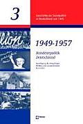 Bundesrepublik 1949 - 1957: Bewaltigung Der Kriegsfolgen, Ruckkehr Zur Sozialpolitischen Normalitat Inc.Dok.-CD-ROM