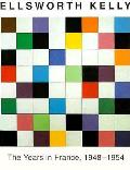 Ellsworth Kelly The Years In France 1948