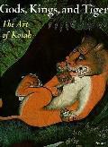 Gods Kings & Tigers The Art Of Kotah