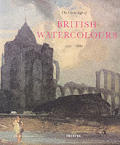 Great Age Of British Watercolours 1750 1