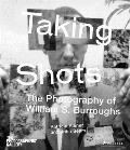 Taking Shots The Photography of William S Burroughs