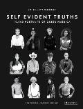 Self Evident Truths 10000 Portraits of Queer America