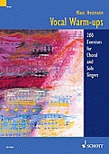 Vocal Warm Ups 200 Exercises for Choral & Solo Singers