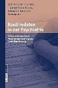 Routinedaten in Der Psychiatrie: Sektoren?bergreifende Versorgungsforschung Und Qualit?tssicherung