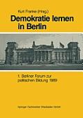 Demokratie Lernen in Berlin: 1. Berliner Forum Zur Politischen Bildung 1989