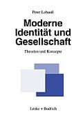 Moderne Identit?t Und Gesellschaft: Theorien Und Konzepte