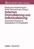Zwischen Dramatisierung Und Individualisierung