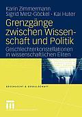 Grenzg?nge Zwischen Wissenschaft Und Politik: Geschlechterkonstellationen in Wissenschaftlichen Eliten