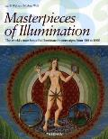 Masterpieces of Illumination Codices Illustres the Worlds Most Famous Illuminated Manuscripts 400 to 1600