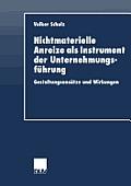 Nichtmaterielle Anreize ALS Instrument Der Unternehmungsf?hrung: Gestaltungsans?tze Und Wirkungen