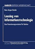 Leasing Von Informationstechnologie: Eine Finanzierungsvariante F?r Banken