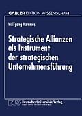 Strategische Allianzen ALS Instrument Der Strategischen Unternehmensf?hrung