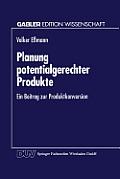 Planung Potentialgerechter Produkte: Ein Beitrag Zur Produktkonversion