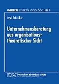 Unternehmensberatung Aus Organisationstheoretischer Sicht