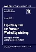 Expertensystem Zur Formalen Werbebildgestaltung: Beratung Zu Techniken Und Werbewirkungspotentialen