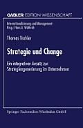 Strategie Und Change: Ein Integrativer Ansatz Zur Strategiengenerierung Im Unternehmen