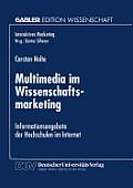 Multimedia Im Wissenschaftsmarketing: Informationsangebote Der Hochschulen Im Internet