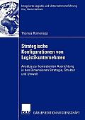 Strategische Konfigurationen Von Logistikunternehmen: Ans?tze Zur Konsistenten Ausrichtung in Den Dimensionen Strategie, Struktur Und Umwelt