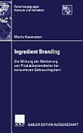 Ingredient Branding: Die Wirkung Der Markierung Von Produktbestandteilen Bei Konsumtiven Gebrauchsg?tern