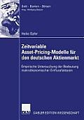 Zeitvariable Asset-Pricing-Modelle F?r Den Deutschen Aktienmarkt: Empirische Untersuchung Der Bedeutung Makro?konomischer Einflussfaktoren