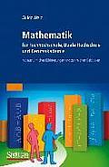 Mathematik Fur Fachhochschule, Duale Hochschule Und Berufsakademie: Mit Ausfuhrlichen Erlauterungen Und Zahlreichen Beispielen