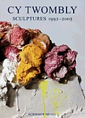 Cy Twombly New Sculptures 1992 2005