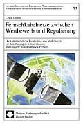 Fernsehkabelnetze Zwischen Wettbewerb Und Regulierung: Die Kartellrechtliche Beurteilung Von Marktmacht Bei Dem Zugang Zu Infrastrukturen, Insbesonder