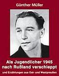 Als Jugendlicher 1945 nach Ru?land verschleppt