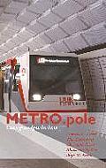 METRO.pole: Untergrundgeschichten