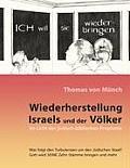 Wiederherstellung Israels und der V?lker im Licht der j?disch-biblischen Prophetie