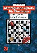 Strategische Spiele F?r Einsteiger: Eine Verspielt-Formale Einf?hrung in Methoden, Modelle Und Anwendungen Der Spieltheorie