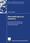 Wirtschaftlichkeit Der Integration: Eine ?konomische Analyse Der Standardisierung Betrieblicher Anwendungssysteme
